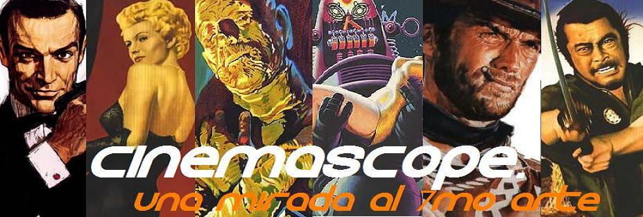 CinemaScope: Una mirada al 7mo Arte