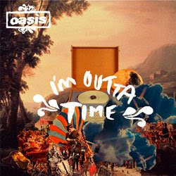 i'm outta time oasis image picture
