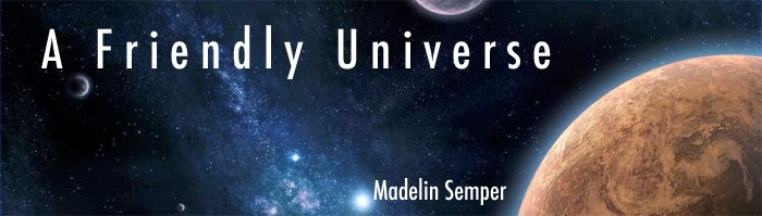 essay on is this a friendly universe