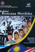 Koleksi Rencana Merdeka (Sempena 50 tahun sambutan kemerdekaan Malaysia 1957-2007)