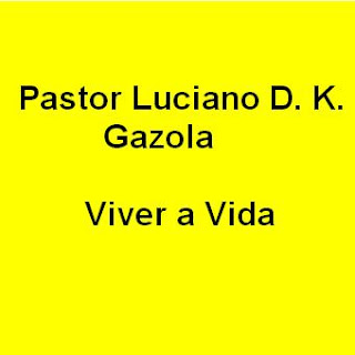 Pastor Luciano D. K. Gazola