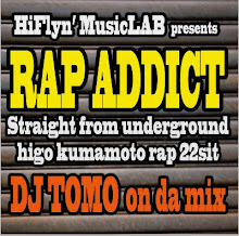 "Mix Tape Infomation: HiFlyn' MusicLab Presents ""Rap Addict"" / Mixed by DJ TOMO"