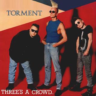 Torment - Three's A Crowd - 1988