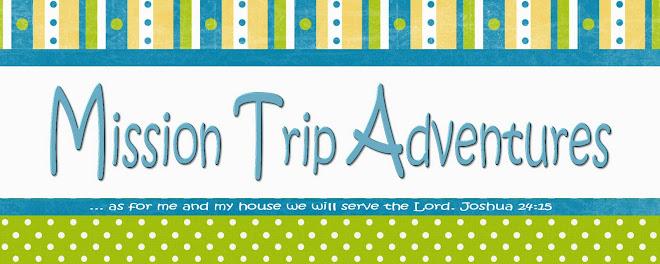 Mission Trip Adventures
