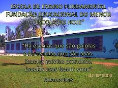 """""""Escola do hoje"""""""