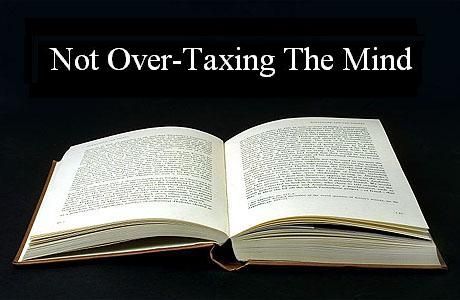 Not Over-Taxing the Mind