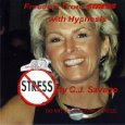 Freedom From Stress with Hypnosis by C.J.Savage