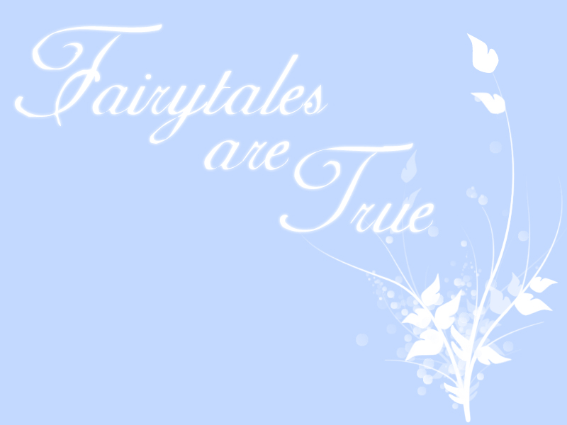 fairy tales are true