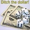 Ditch the Dollar!