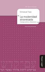 La modernidad atravesada. Teología política y mesianismo