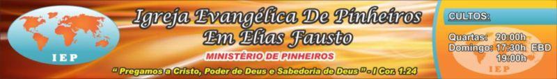 IGREJA EVANGÉLICA DE PINHEIROS EM ELIASFAUSTO - MINISTÉRIO DE PINHEIROS