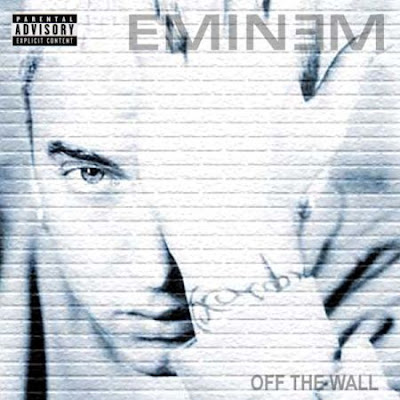 Eminem - Off The Wall Album Artist : Eminem Album Title : Off The Wall