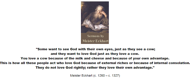 Meister Eckhart - they want to love God just as they love a cow