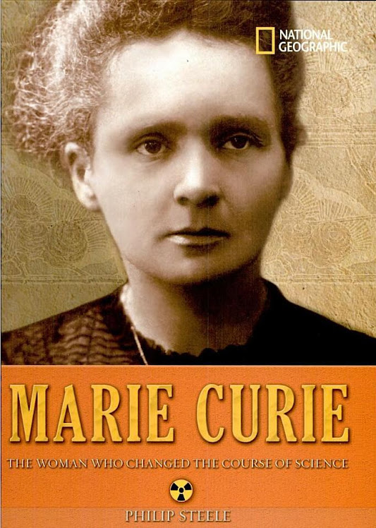 Marie Curie - The Woman Who Changed the Course of Science By Philip Steele