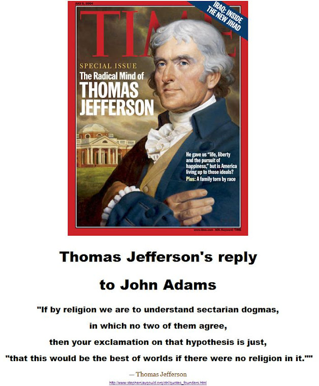 Jefferson: Religions are sectarian, sacred, tyrannical dogmas.