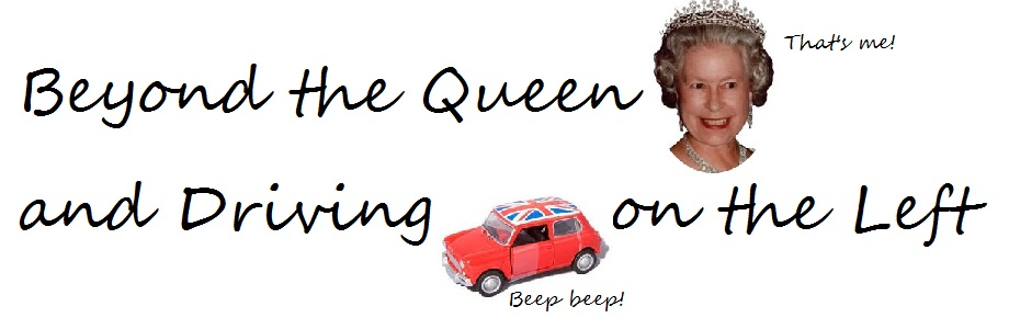 Beyond The Queen and Driving on the Left