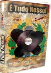Filme (DVD) - É Tudo Nosso ! O Hip-Hop Fazendo História.