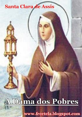 Santa Clara de Assis – A Dama dos Pobres