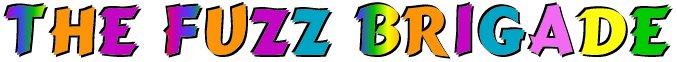 The Fuzz Brigade