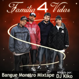 Familia 4 Vidas Mix Tape Bangue Monstro Vol1 (mixada por Dj Kiko)