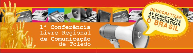 1ª Conferência Livre Intermunicipal de Comunicação de Toledo
