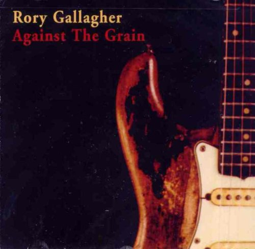 Rory Gallagher - Against The Grain (1975) 51nnOujkUvL