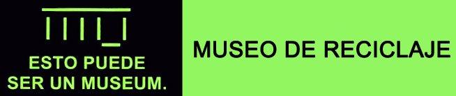 -MUSEO DE RECICLAJE-