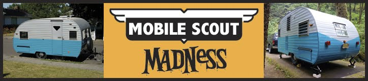Mobile Scout Madness - Vintage Campers (Travel Trailers) and Those Who Love Them