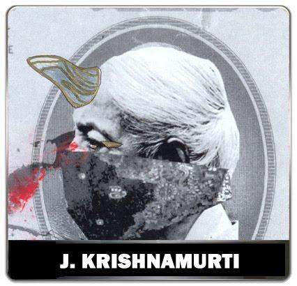 Artist: PRINCESSdie, J. Krishnamurti