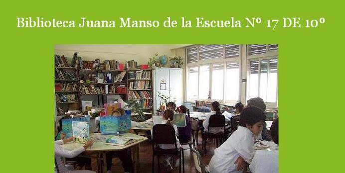 Biblioteca Juana Manso de la Esc. Nº 17 DE 10º - Ciudad de Buenos Aires. 1917-2017 cien años juntos