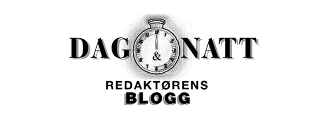 Dag&Natt Redaktørens Blogg