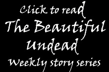 NO UPDATES AT THIS TIME! Isobella's writing series called The Beautiful Undead
