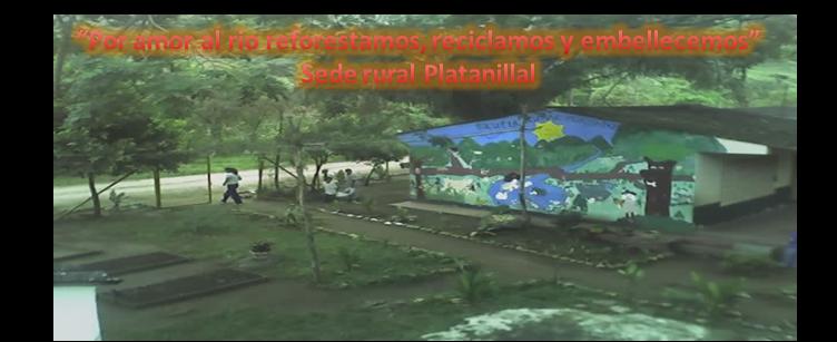 """""""POR AMOR AL RIO REFORESTAMOS, RECICLAMOS Y EMBELLECEMOS""""  ESCUELA PLATANILLAL"""