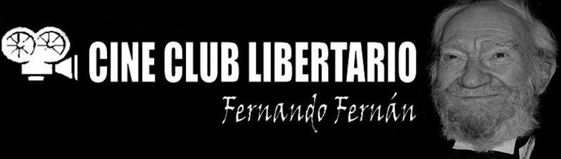 "Cine-club Libertario ""Fernando Fernán"""