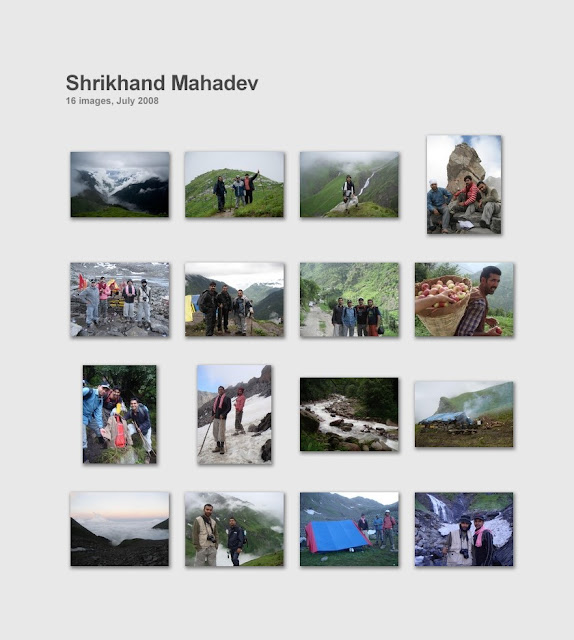 Shrikhand Mahadev Trekking : A wonderful journey through clouds (25th - 30th July 2008): Posted by VJ SHARMA on www.travellingcamera.com :Shrikhand Mahadev Trek (It was a trekking for us)Shrikhand Mahadev is situated at an height of 18,700 ft. above sea level in the Great Himalayan National Park of Himachal Pradesh, India. Trek for Shrikhand mahadev starts from Jaon village in Nirmand region of Kullu district (Himachal Pradesh)RAMPUR-NIRMAND:Satluj river view from roadside between Rampur & Nirmand.JAON VILLAGE: Jaon village is in Nirmand region of Kullu District from where this trekking starts. Don't expect that you can buy few things from this place. So its better to buy the important/useful stuff from Shimla. If you haven't contacted any adventure club for planning this trek for you, then give it a second thought at this place. You can hire a coolie here who can also help you to complete this trek in better way. (Ask for a person called Dhola Ram who can help you for the same)Broken down mud-house on the way to Shrikhand MahadevThere were three dogs in this house to take care of an apple orchid near Jaon village.Small rickety bridge over mountain stream on way to Shrikhand Mahadev (Near Jaon Village)Solitary apple hanging from tree on way to Shrikhand Mahadev. There are lot of apple orchids between Jaon village and Singh Ghat.SINGH-GHATShrikhand river flowing near Singh GhatBarahati:A bubbly and frothing mountain stream on way to Shrikhand Mahadev (Near Barahati)Thacharu : Singh-Ghat to Thacharu is steep stretchA pitched tent on way to Shrikhand Mahadev (Thachru)Valley of Flowers:Beautiful view of Clouds moving around mountains on the way to Shrikhand Mahadev (Near Valley of Flowers)Beautiful view of mountains and clouds from Valley of Flowers on trek to Shrikhand MahadevMountain in shadow on way to Shrikhand Mahadev. You can also see full moon in this pic. This is early morning. Most of the pictures here are shot between 6:00 am & 8:00am. After that it becomes ve
