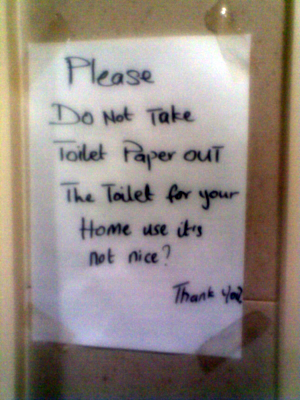 Please Do Not Take Toilet Paper out The Toilet for your Home use it's not nice? Thank You