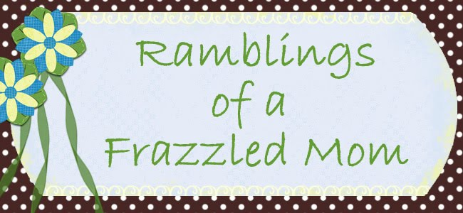 Ramblings of a Frazzled Mom