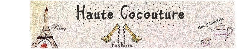 ~Haute Cocouture~