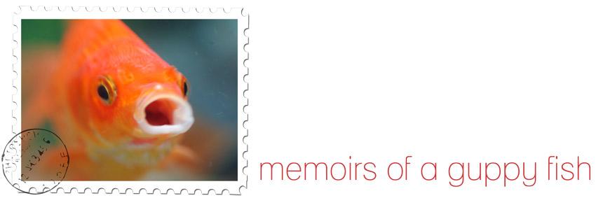 memoirs of a guppy fish
