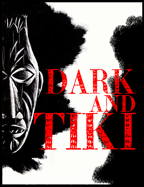 DARK and TIKI