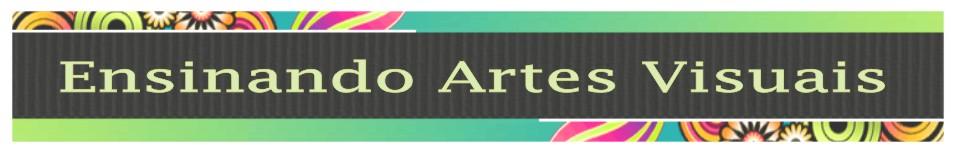 Ensinando Artes Visuais