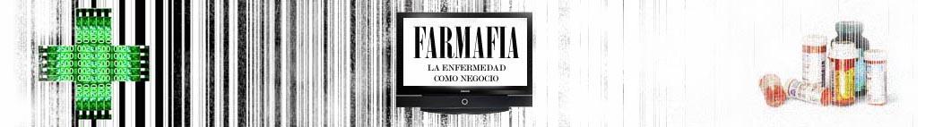 LA FARMAFIA