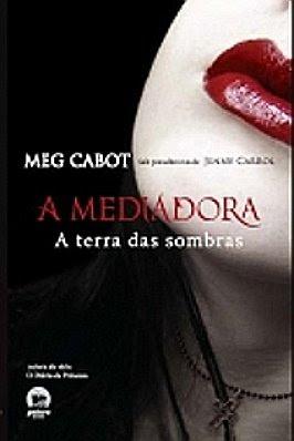 Resenha - A Mediadora - Terra das sombras - Meg Cabot