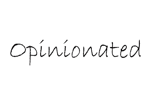 Opinionated