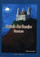 Castelo dos Desejos. Meu terceiro livro. Romance. 2008.( edição esgotada)