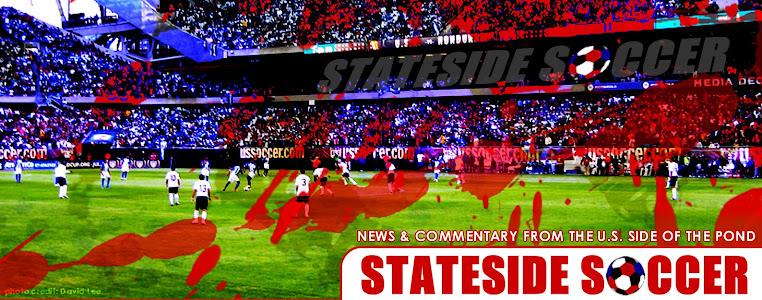 Stateside Soccer Blog | Global Soccer News, Commentary and Musings from the U.S.