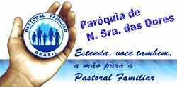 PASTORAL DA FAMILIA DA PARÓQUIA DE N. Sra. DAS DORES