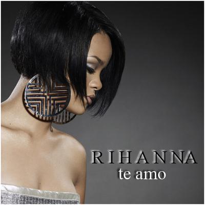 Share Rihanna - Te Amo with friends