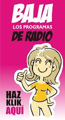 DESCARGA LOS PROGRAMAS DE RADIO