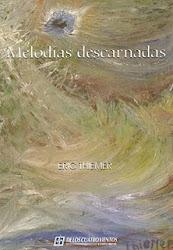 Melodías descarnadas - 2007